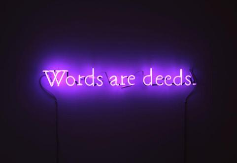Joseph Kosuth, Words Are Deeds, 1991