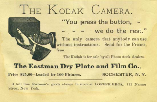 1888 Kodak Advertisement-'You press the button, we do the rest. The only camera that anyone can use without instructions'. https://en.wikipedia.org/wiki/Kodak, accessed 3rd November 2015