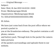 Screen shot of email to Julian Assange. [Online] Source: http://www.wired.com/2013/01/package-delivery-for-mr-assange/ [Last viewed: 25/02/16]